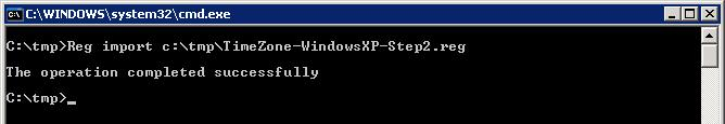 Reg import c:\tmp\TimeZone-WindowsXP-Step2.reg