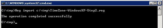 Reg import c:\tmp\TimeZone-WindowsXP-Step2.reg