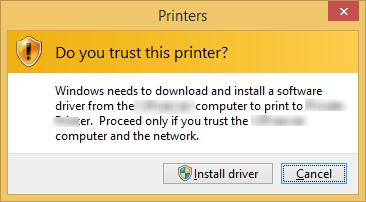 Do you trust this printer?  Windows needs to download and install a software driver from \\PrintServerName computer to print to PrinterName. Proceed only if you trust the \\PrintServerName and the network