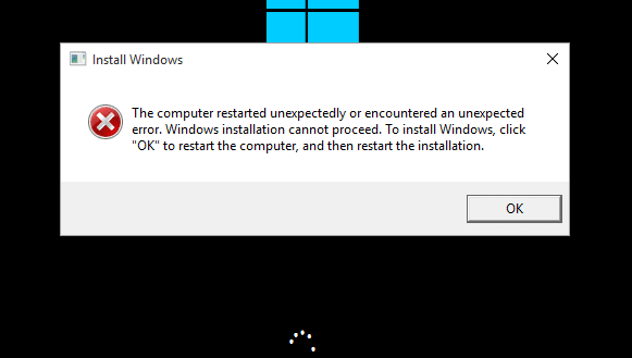 The computer restarted unexpectedly or encountered an unexpected error. Windows installation cannot proceed - windows 10