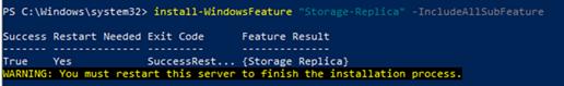 Install-WindowsFeature Storage-Replica –IncludeManagementTools