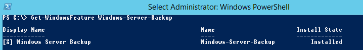 Get-WindowsFeature Windows-Server-Backup