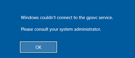 Windows 10 couldn't connect to the gpsvc service