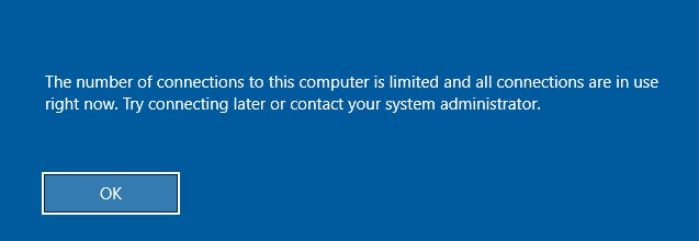 The number of connections to this computer is limited and all connections are in use right now.