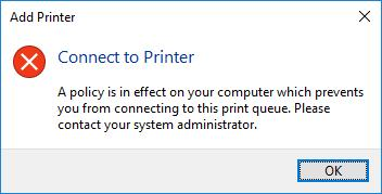Connect to Printer A policy is in effect on your computer which prevents you from connecting to this print queue. Please contact your system administrator