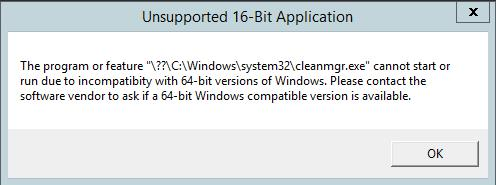 The Program or feature \??\C:\Windows\system32\cleanmgr.exe cannot start or run due to incompatibility with 64-bit version of windows