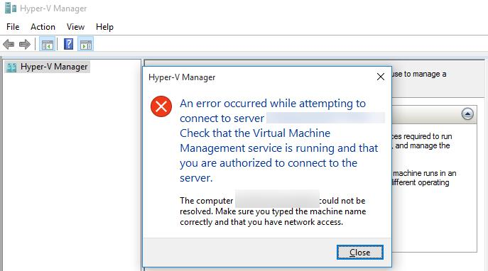 "An error occurred while attempting to connect to server ""server1"", Check that the Virtual Machine Management service is running and that you are authorized to connect to the server"