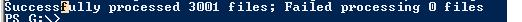 Successfully processed 3001 files; Failed processing 0 files