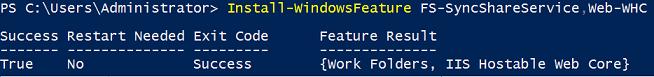 Install-WindowsFeature FS-SyncShareService,Web-WHC