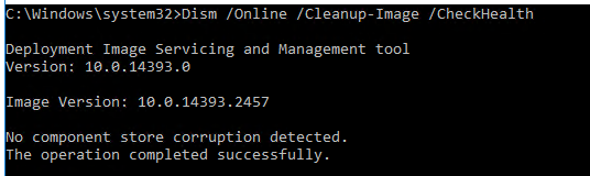 Dism /Online /Cleanup-Image /CheckHealth No component store corruption detected
