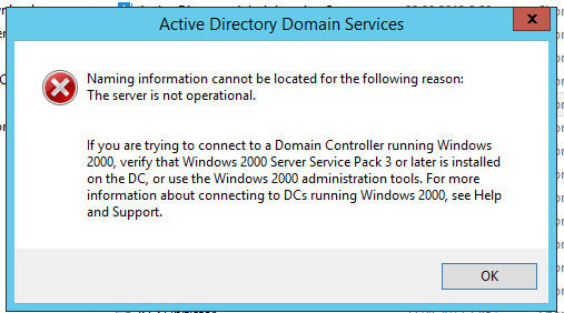 Active Directory Domain Services Naming information cannot be located for the following reason: The server is not operationa