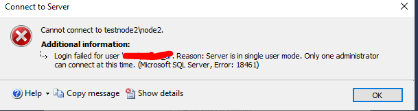 SQL Serve Login failed Server is in single user mode. Only one administrator can connect
