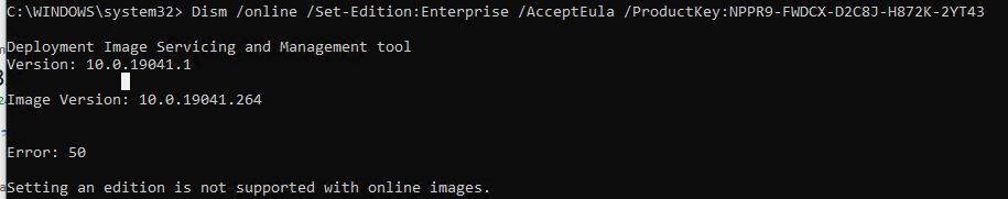 DISM.exe Set-Edition Error: 50 Setting an edition is not supported with online images