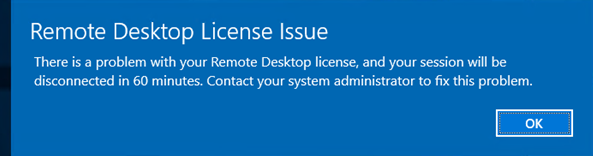 Remote Desktop License issue - your session will be disconnected in 60 minutes.