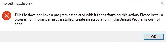 ms-settings:display This file does not have a program associated with it for performing this action