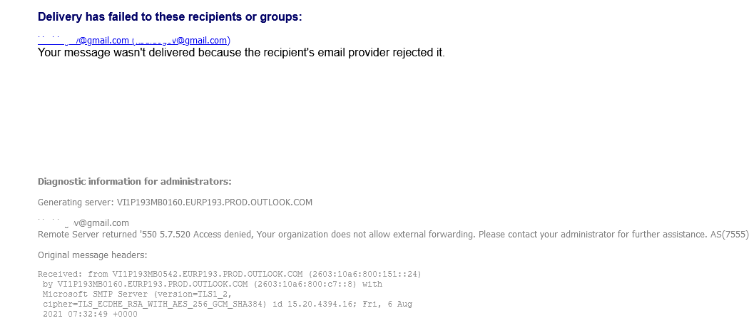 Your message wasn't delivered because the recipient's email provider rejected it. Remote Server returned '550 5.7.520 Access denied, Your organization does not allow external forwarding